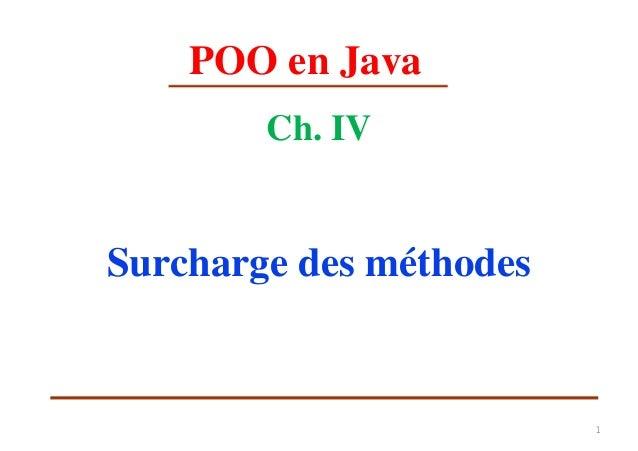POO en Java Ch. IV Surcharge des méthodes 1