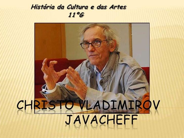 História da Cultura e das Artes              11ºG     CHRISTO VLADIMIROV       JAVACHEFF