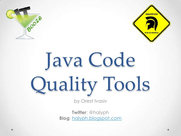 Java Code Quality Tools<br />by OrestIvasiv<br />Twitter: @halyph<br />Blog: halyph.blogspot.com<br />