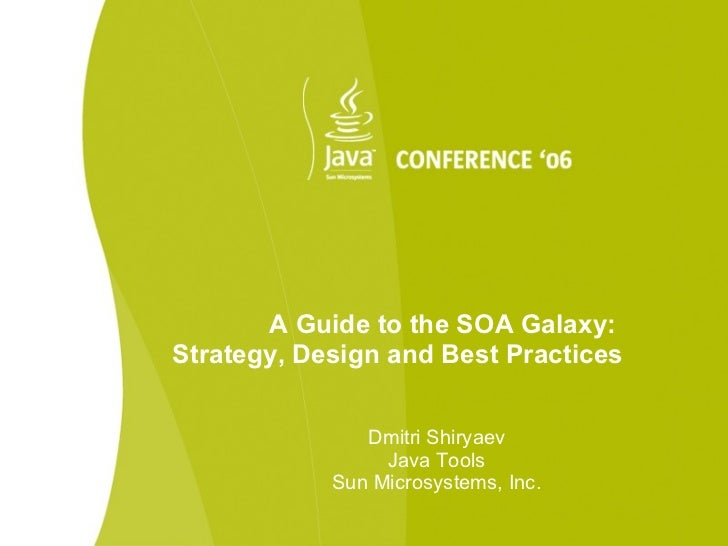A Guide to the SOA Galaxy:Strategy, Design and Best Practices               Dmitri Shiryaev                 Java Tools    ...