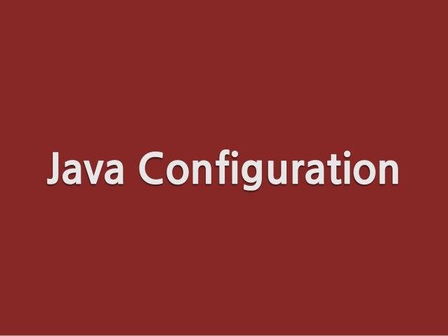 [Spring Camp 2013] Java Configuration 없인 못살아! Slide 1