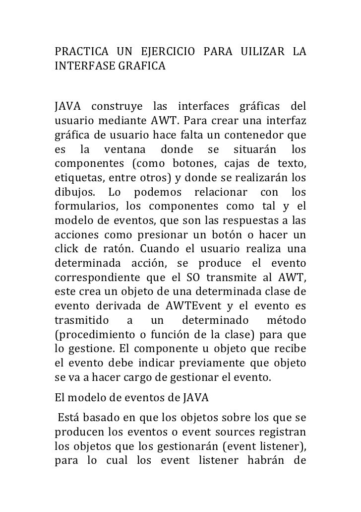 PRACTICA	   UN	   EJERCICIO	   PARA	   UILIZAR	   LA	  INTERFASE	  GRAFICA	  	  	  JAVA	   construye	   las	   interfaces	...