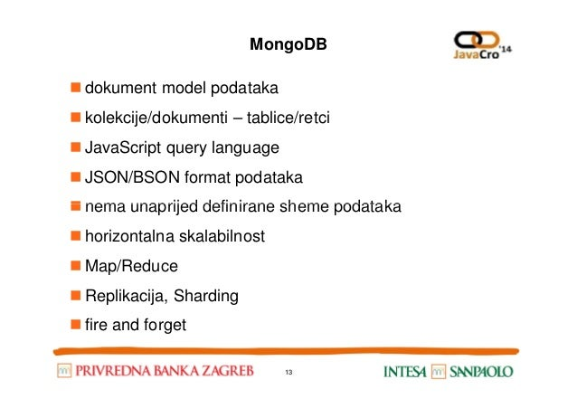 MongoDB dokument model podataka kolekcije/dokumenti – tablice/retci JavaScript query language JSON/BSON format podataka ne...