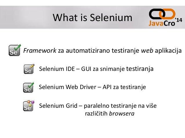 What is Selenium Framework za automatizirano testiranje web aplikacija Selenium IDE – GUI za snimanje testiranja Selenium ...
