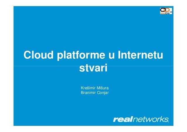 Cloud platforme u Internetu stvaristvari Krešimir Mišura Branimir Conjar