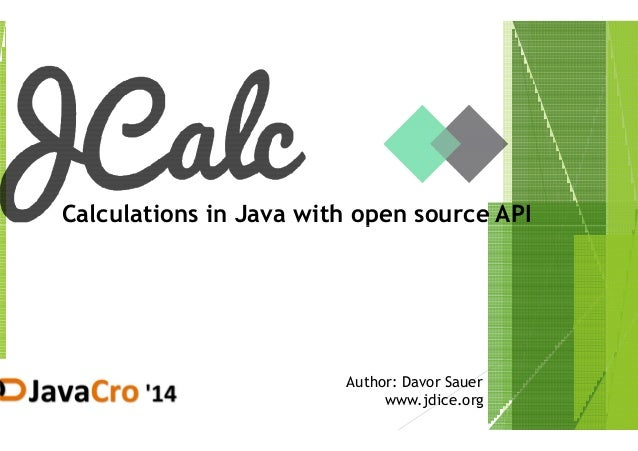 Calculations in Java with open source APICalculations in Java with open source APICalculations in Java with open source AP...
