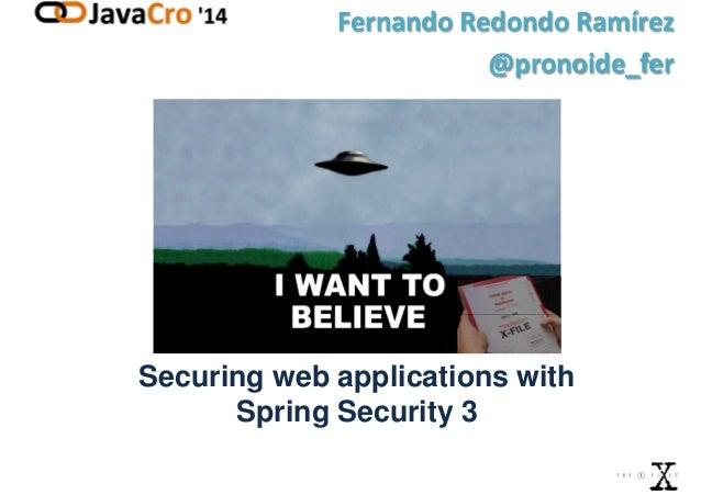 Securing web applications with Spring Security 3 Fernando Redondo Ramírez @pronoide_fer