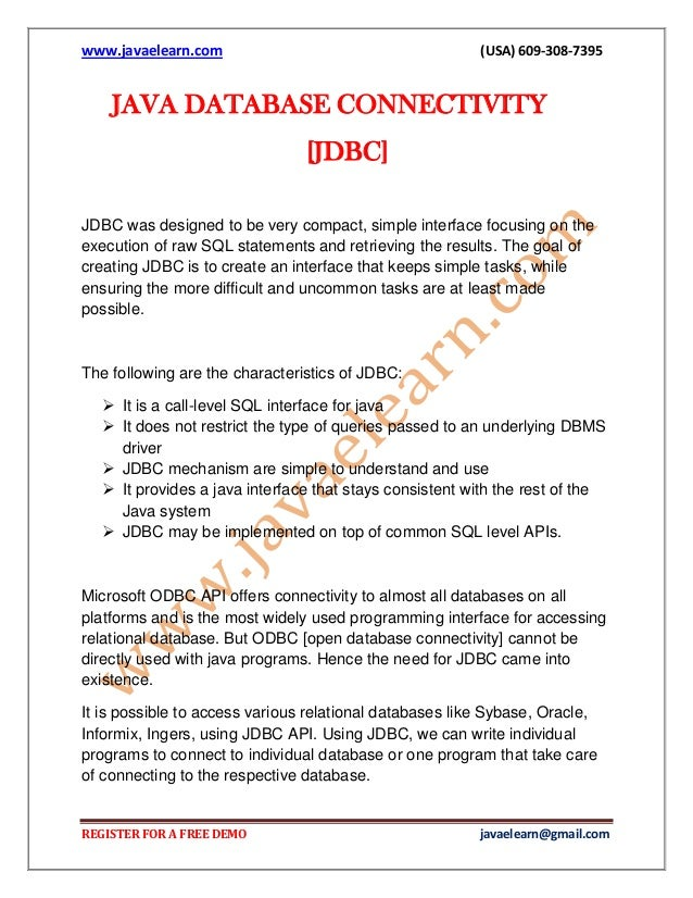 www.javaelearn.com  (USA) 609-308-7395  JAVA DATABASE CONNECTIVITY [JDBC] JDBC was designed to be very compact, simple int...