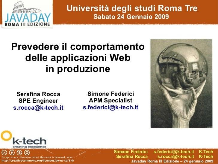 Università degli studi Roma Tre                          Sabato 24 Gennaio 2009Prevedere il comportamento   delle applicaz...