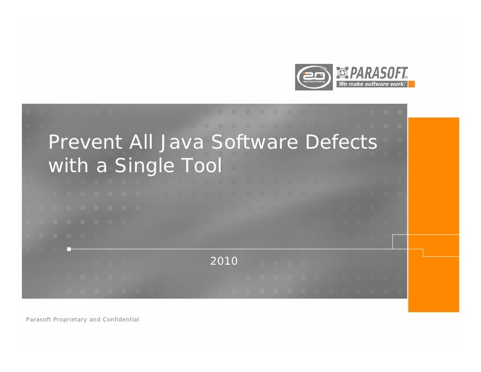 Prevent All Java Software Defects       with a Single Tool                                        2010Parasoft Proprietary...