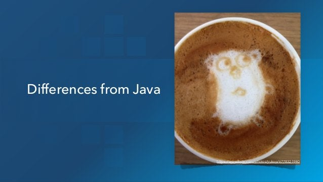 Differences from Java https://www.flickr.com/photos/yukop/6778321940