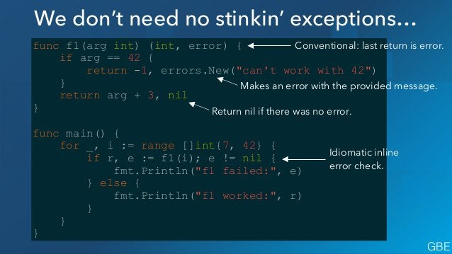 """We don't need no stinkin' exceptions… func f1(arg int) (int, error) { if arg == 42 { return -1, errors.New(""""can't work wit..."""