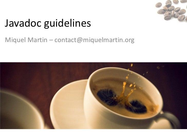 Javadoc guidelinesMiquel Martin – contact@miquelmartin.org
