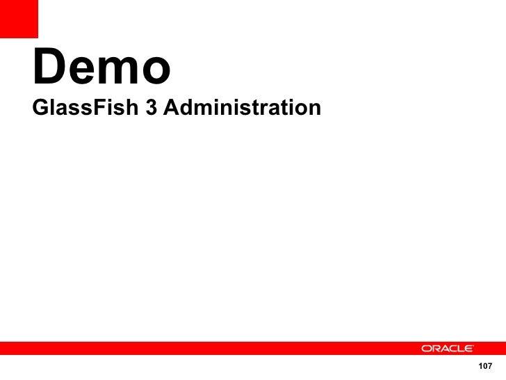 Demo GlassFish 3 Administration                                  107