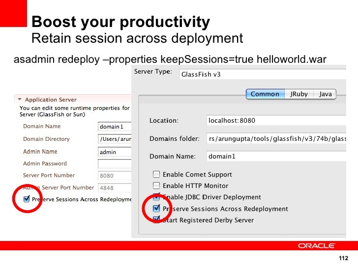 Boost your productivity    Retain session across deployment asadmin redeploy –properties keepSessions=true helloworld.war ...