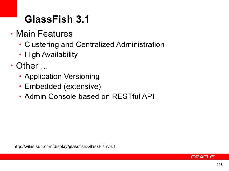 GlassFish 3.1 • Main Features   • Clustering and Centralized Administration   • High Availability • Other ...   • Applicat...