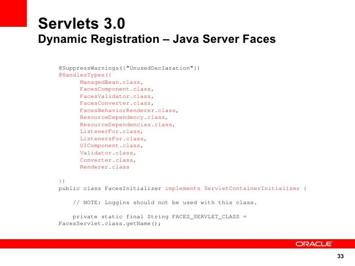 "Servlets 3.0 Dynamic Registration – Java Server Faces     @SuppressWarnings({""UnusedDeclaration""})    @HandlesTypes({     ..."