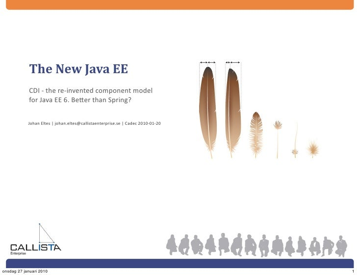 The	   New	   Java	   EE             CDI	   -­‐	   the	   re-­‐invented	   component	   model             for	   Java	   E...