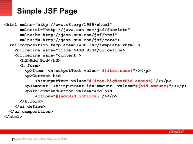 "Copyright © 2012, Oracle and/or its affiliates. All rights reserved. Public10 Simple JSF Page <html xmlns=""http://www.w3.o..."