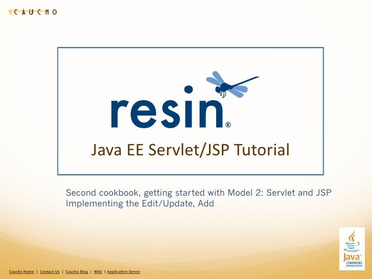 Java	  EE	  Servlet/JSP	  Tutorial                                                       Second cookbook, getting started ...