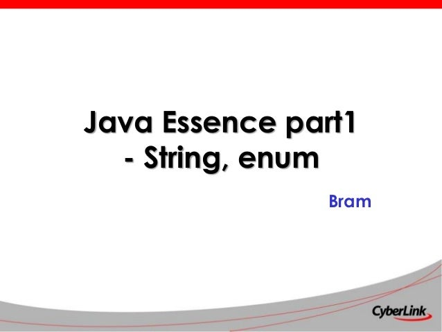 Java Essence part1 - String, enum Bram