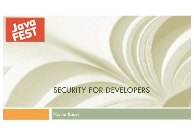 SECURITY FOR DEVELOPERS Nanne Baars
