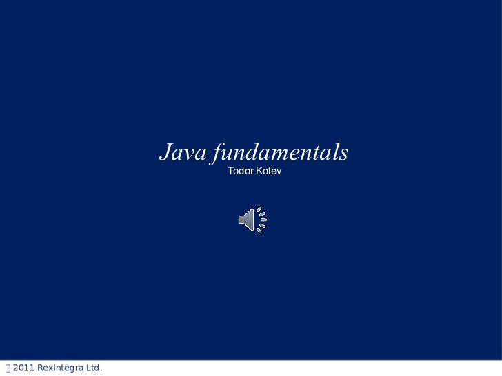 Java fundamentals Todor Kolev