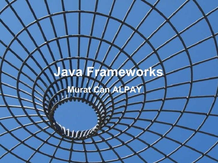 Java Frameworks Murat Can ALPAY
