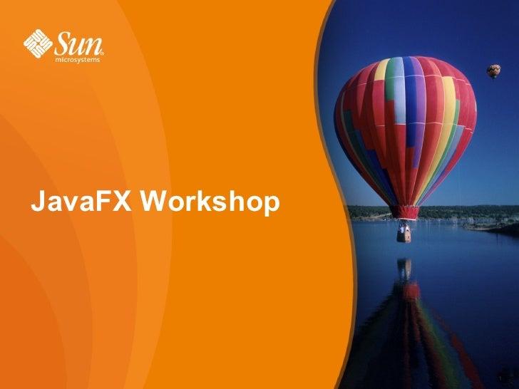 JavaFX Workshop                       1