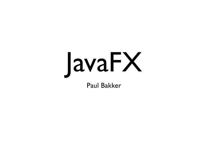 JavaFX  Paul Bakker
