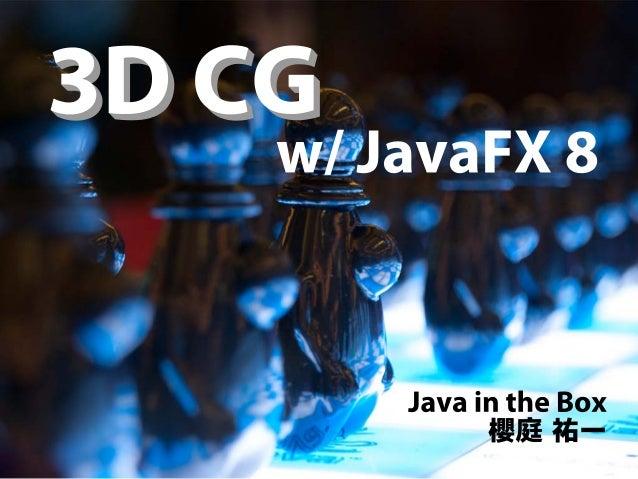 3D CG w/ JavaFX