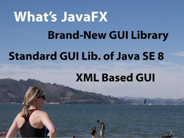 JavaFX 8 に関する 7 つのこと Slide 3