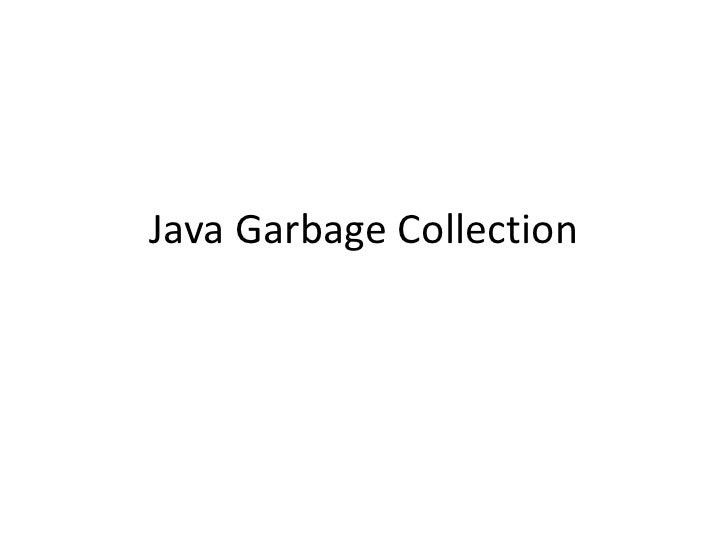 Java Garbage Collection<br />