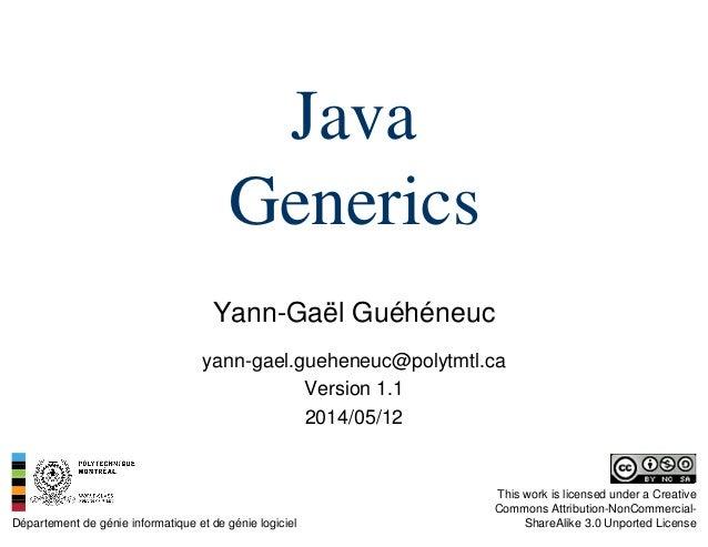 Yann-Gaël Guéhéneuc Département de génie informatique et de génie logiciel This work is licensed under a Creative Commons ...