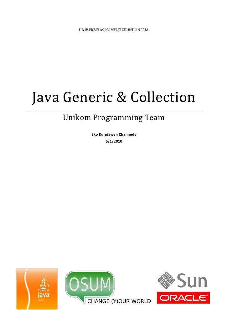 UNIVERSITAS KOMPUTER INDONESIA     Java Generic & Collection     Unikom Programming Team             Eko Kurniawan Khanned...