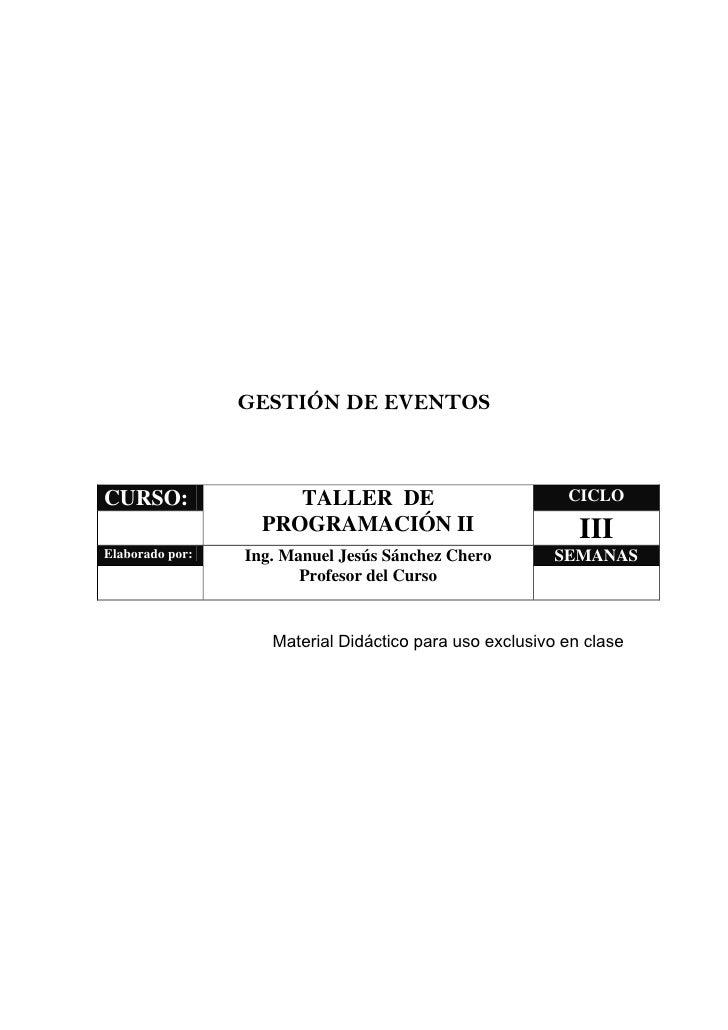 GESTIÓN DE EVENTOS    CURSO:                TALLER DE                           CICLO                    PROGRAMACIÓN II  ...