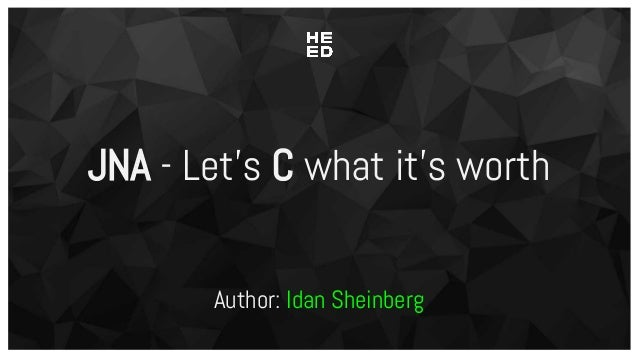 JNA - Let's C what it's worth Author: Idan Sheinberg