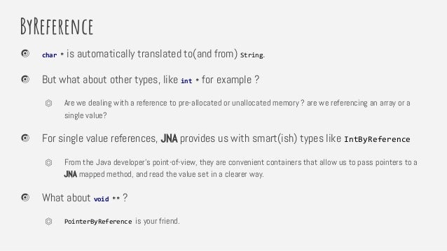 ByReference char * is automatically translated to(and from) String. But what about other types, like int * for example ? ⏣...