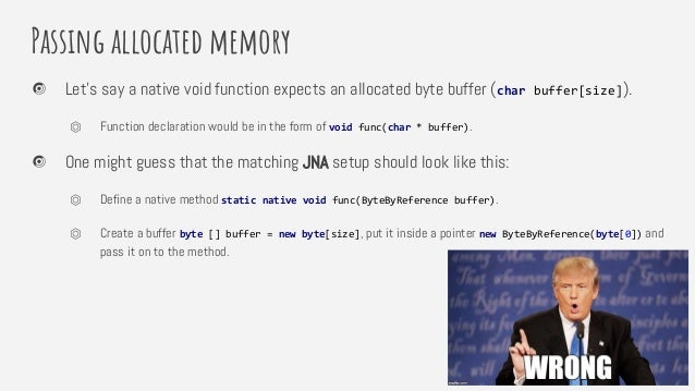 Passing allocated memory Let's say a native void function expects an allocated byte buffer (char buffer[size]). ⏣ Function...