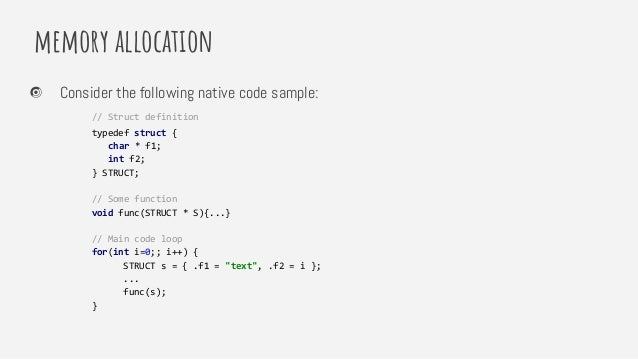 memory allocation Consider the following native code sample: // Struct definition typedef struct { char * f1; int f2; } ST...