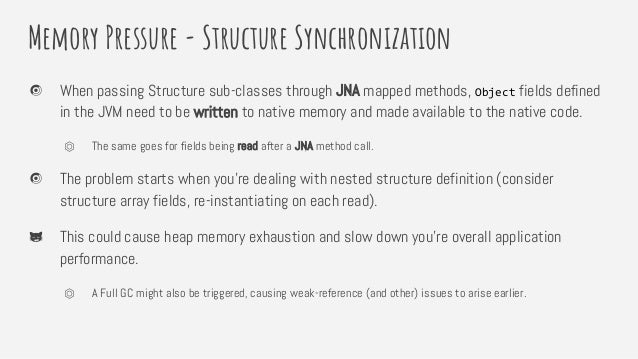 Memory Pressure - Structure Synchronization When passing Structure sub-classes through JNA mapped methods, Object fields d...