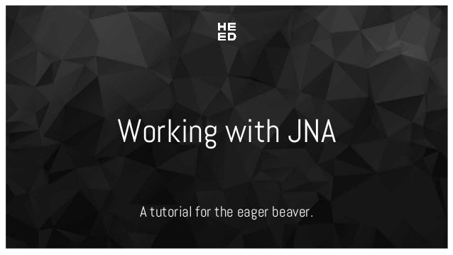 Working with JNA A tutorial for the eager beaver.