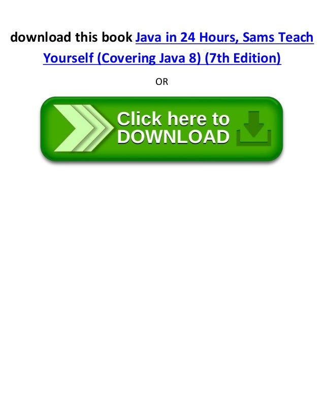 Sams teach yourself programming with java in 24 hours pdf free.