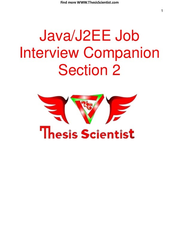 Find more WWW.ThesisScientist.com 1 Java/J2EE Job Interview Companion Section 2