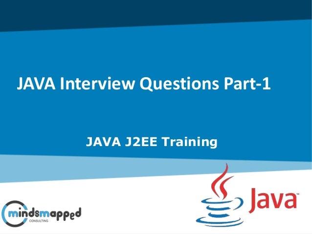 JAVA Interview Questions Part-1 JAVA J2EE Training