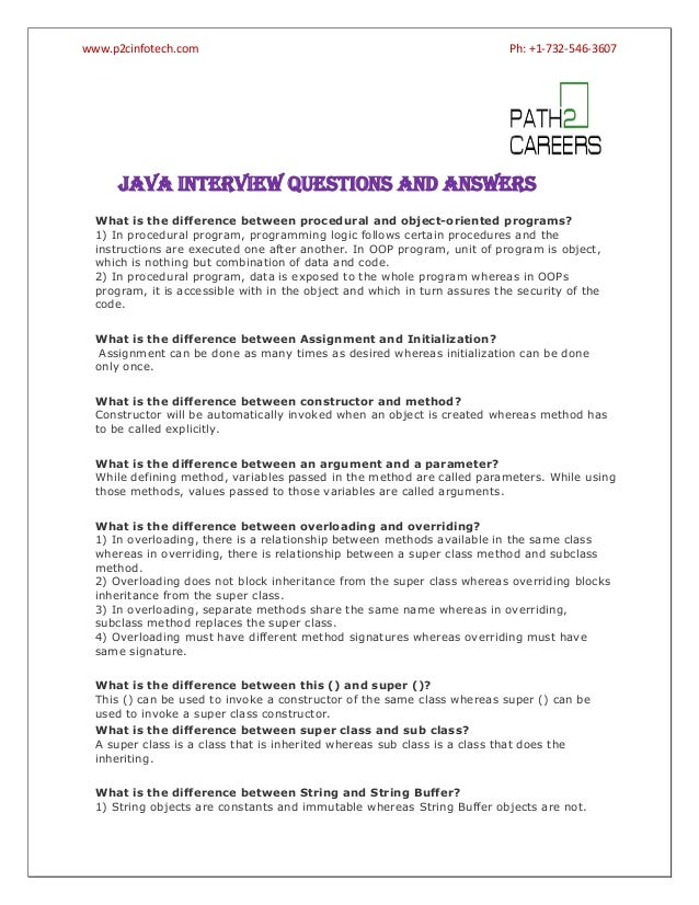 www.p2cinfotech.com  Ph: +1-732-546-3607  JAVA INTERVIEW QUESTIONS AND ANSWERS What is the difference between procedural a...