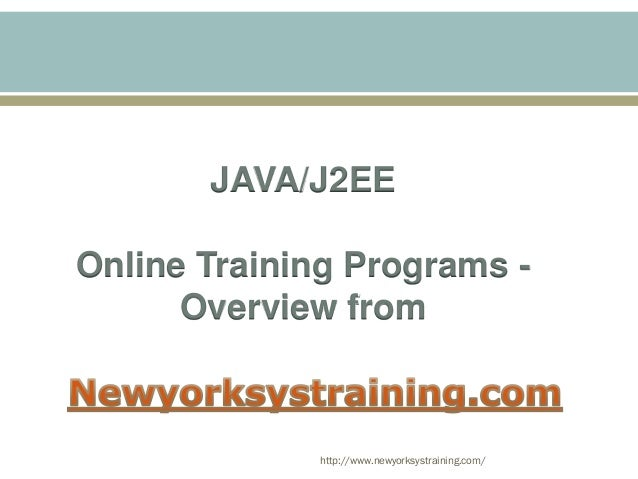 http://www.newyorksystraining.com/ JAVA/J2EE Online Training Programs - Overview from