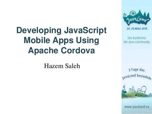 JavaLand 2015] Developing JavaScript Mobile Apps Using