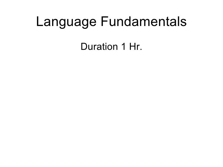 Language Fundamentals      Duration 1 Hr.