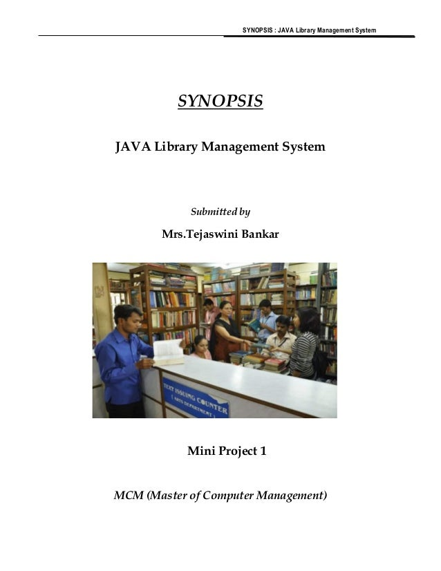 SYNOPSIS : JAVA Library Management System SYNOPSIS JAVA Library Management System Submitted by Mrs.Tejaswini Bankar Mini P...